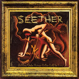 Cd Seether Holding Onto Strings Better Left To Fray