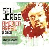 Cd Seu Jorge   América Do Sul O Disco   Com Luva    Jbm
