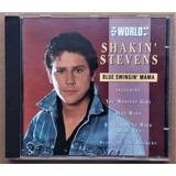 Cd Shakin Stevens   Blue Swingin Mama   1992   Importado