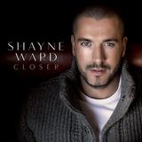 Cd Shayne Ward Closer