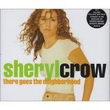 Cd Sheryl Crow  There Goes The Neighbourhood