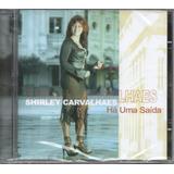Cd Shirley Carvalhaes   Há Uma Saída