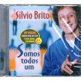 Cd Silvio Brito Somos Todos Um   Raro