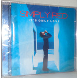 Cd Simply Red   It s Only Love  promoção