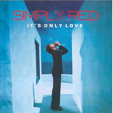 Cd Simply Red   Its Only Love