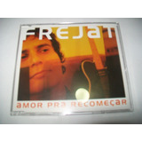 Cd Single Frejat   Amor Pra Recomeçar Excelente Igual Novo