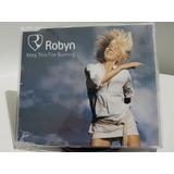 Cd Single Robyn Keep This Fire Burning Raríssimo