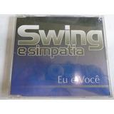 Cd Single Swing E Simpatia   Eu E Você