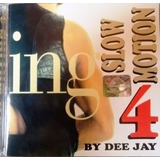 Cd Slow Motion 4 by Dee Jay