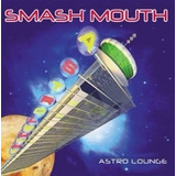 Cd Smash Mouth   Astro Lounge