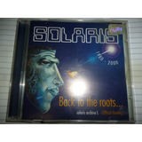 Cd Solaris   Back To The Roots   Prog Hungria