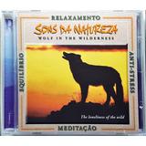 Cd Sons Da Natureza Wolf In The Wilderness   Meditação   Dd