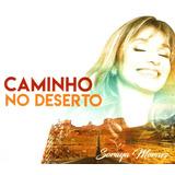 Cd Soraya Moraes   Caminho No Deserto   Playbacks Inclusos