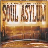 Cd Soul Asylum   Black Gold   The Best Of   Importado   Novo