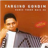 Cd Targino Gondim   Dance Forró Mais Eu