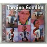 Cd Targino Gondim  toca Pra Nós Dois    Cd Nunca Usado