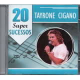 Cd Tayrone Cigano   20 Super Sucessos