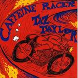 Cd Taz Taylor Caffeine Racer Importado