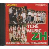 Cd Tchê Music Vol 3 Tchê Garotos Tchê Guri Tchê Barbaridade