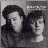 Cd Tears For Fears   Songs From The Big Chair      Semi Novo