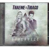 Cd Thaeme E Thiago   Ethernize