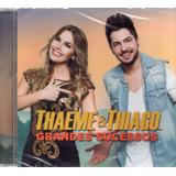 Cd Thaeme E Thiago Grandes Sucessos Original Lacrado