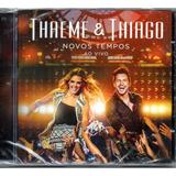Cd Thaeme E Thiago Novos Tempos Ao Vivo Original  Lacrado