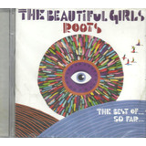 Cd The Beautiful Girls   Roots   The Best So Far