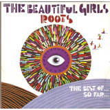Cd The Beautiful Girls Roots   The Best Of So Far   Novo
