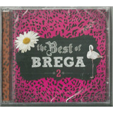 Cd The Best Of Brega 2  Nahim Ciclone Yahoo Sol 2013 Lacrado