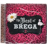 Cd The Best Of Brega Vol 2 Nahim Sol Dudu França Lacrado