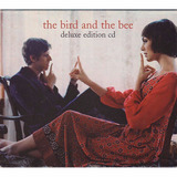 Cd The Bird And The Bee   Deluxe Edition   Original