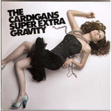 Cd The Cardigans   Super Extra Gavity   Novo