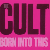 Cd The Cult Born Into This   Original Lacrado