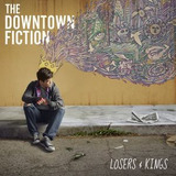 Cd The Downtown Fiction Losers & Kings