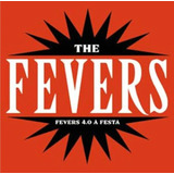 Cd The Fevers   Fevers 4 0 A Festa  937327
