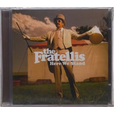 Cd The Fratellis Here We Stand 2008 Importado Lacrado