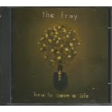 Cd The Fray How To Save  Life