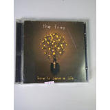 Cd The Fray How To Save A Life Original