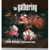 Cd The Gathering   Sleepy Buildings A Semi Acoustic Evening