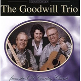 Cd The Goodwill Trio Goodwill Trio from The Old Country Chur
