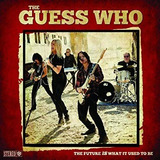 Cd The Guess Who the Future Is Wht It Used To Be 2018