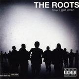 Cd The Roots   How I Got Over | Importado   Novo