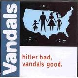 Cd The Vandals Hitler Bad Vandals Good Importado
