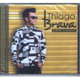 Cd Thiago Brava Sempre Diferente Original  Lacrado