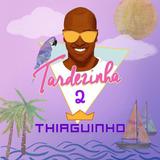 Cd Thiaguinho   Tardezinha 2
