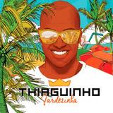 Cd Thiaguinho Tardezinha Volume 1 E 2