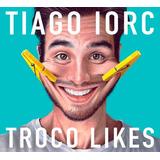 Cd Tiago Iorc   Troco Likes
