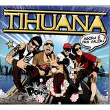 Cd Tihuana   Agora É Pra Valer
