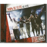 Cd Tihuana   Tropa De Elite Ao Vivo   Original E Lacrado